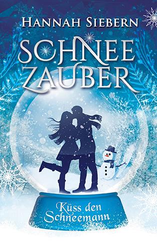 Hannah Siebern - Schneezauber: Küss den Schneemann - Cover