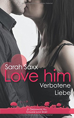 Gelesen: Sarah Saxx - love him: Verbotene Liebe