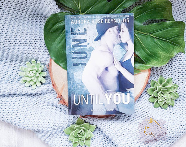 Gelesen: Aurora Rose Reynolds – Until You 03. June