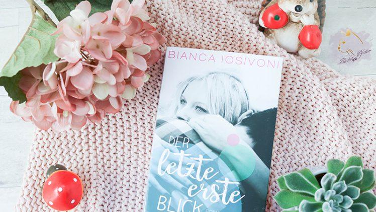 Gelesen: Bianca Iosivoni – Der letzte erste Blick