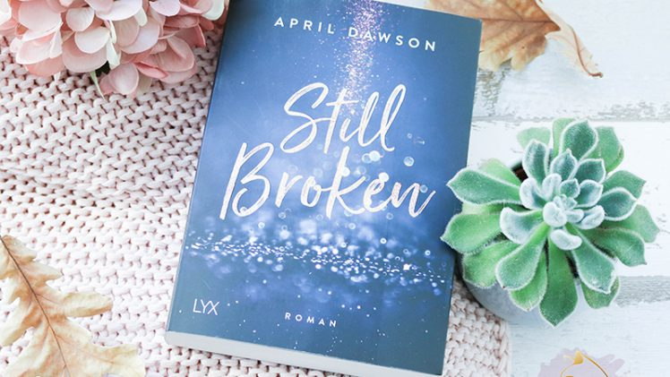 Gelesen: April Dawson – Still Broken