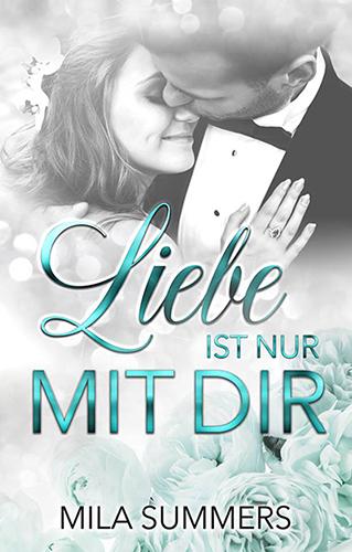 Mila Summers - Liebe ist nur mit dir - Cover