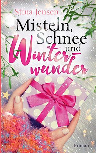 Stina Jensen - Misteln, Schnee und andere Winterwunder
