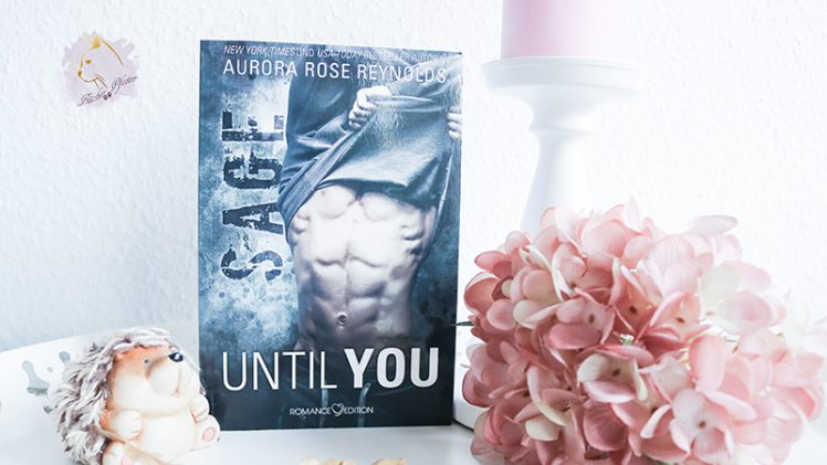 Gelesen: Aurora Rose Reynolds – Until You 05. Sage