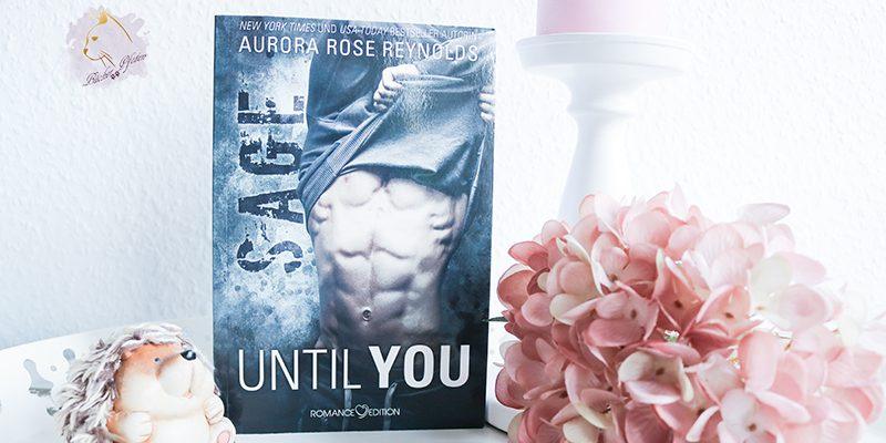 Gelesen: Aurora Rose Reynolds – Until You 05. Sage
