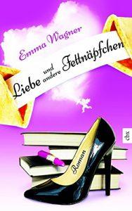 Emma Wagner - Liebe und andere Fettnäpfchen