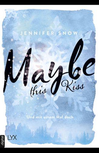 Jennifer Snow - Maybe this Kiss