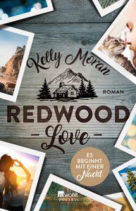 Kelly Moran - Redwood Love - Es beginnt mit einer Nacht