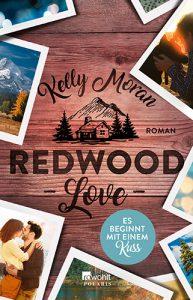 Kelly Moran - Redwood Love - Es beginnt mit einem Kuss