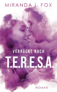 Miranda J. Fox - Verrückt nach Teresa