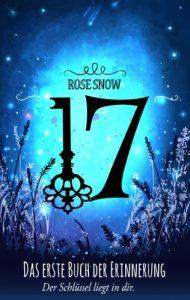 Rose Snow - 17: Das erste Buch der Erinnerung