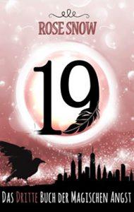 Rose Snow - 19: Das dritte Buch der magischen Angst