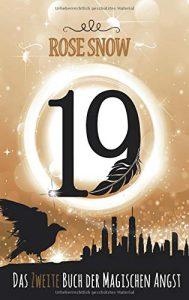 Rose Snow - 19: Das zweite Buch der magischen Angst