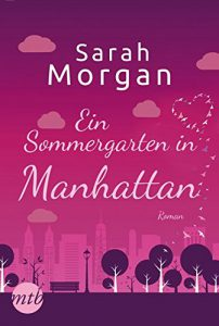 Sarah Morgan - Ein Sommergarten in Manhattan