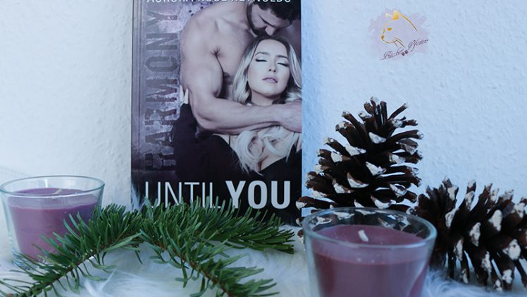 Gelesen: Aurora Rose Reynolds – Until You 06. Harmony