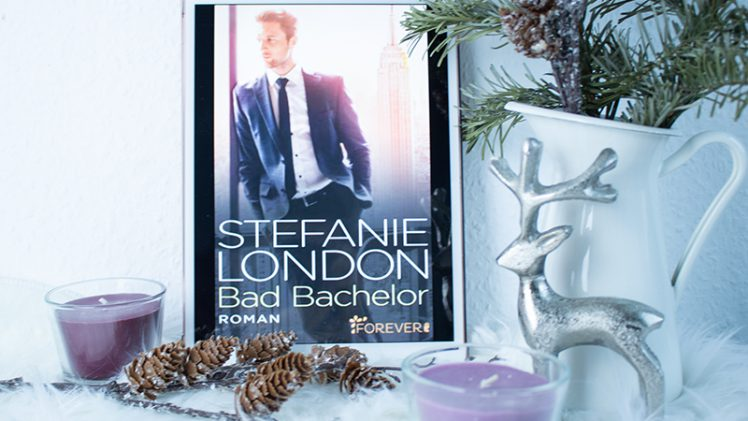 Gelesen: Stefanie London – Bad Bachelor
