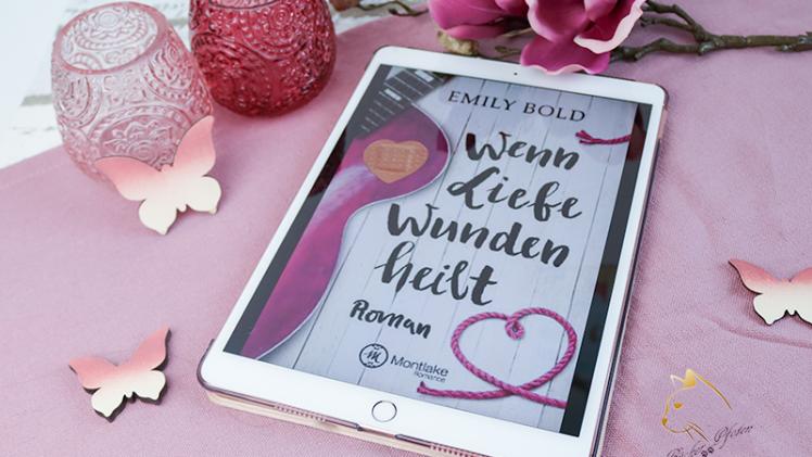 Gelesen: Emily Bold – Wenn Liebe Wunden heilt