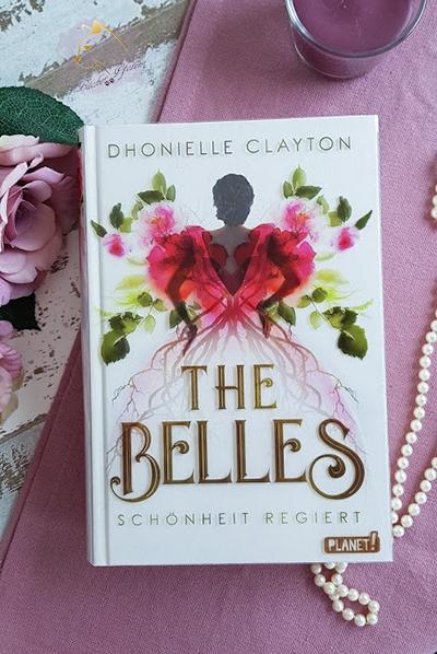 The Belles Schönheit regiert - Dhonielle Clayton - Cover