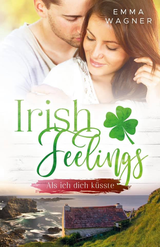 Emma Wagner - Irish feelings - Als ich dich küsste
