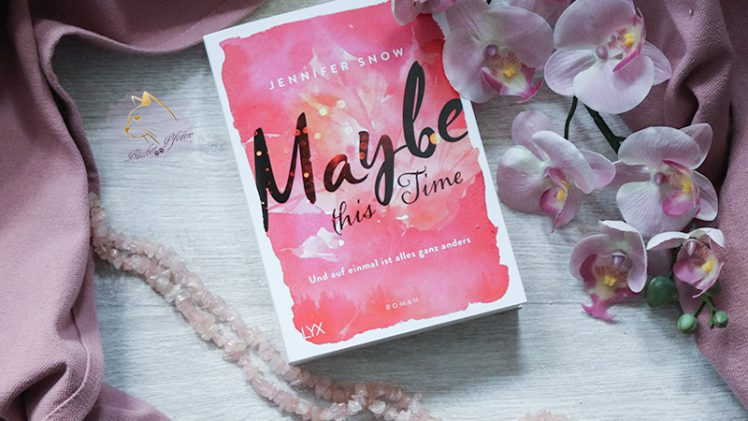 Gelesen: Jennifer Snow – Maybe this time…