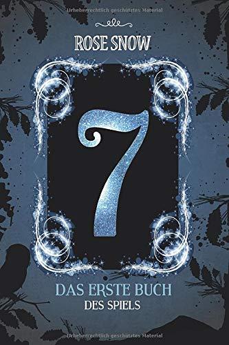 7 - Das erste Buch des Spiels - Rose Snow - Cover