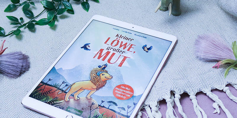 Kleiner Löwe, großer Mut – Tom Belz & Carolin Helm